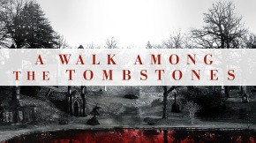 A Walk Among the Tombstones - 2014 - 1
